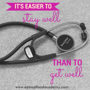 It's easier to stay wellthan to get