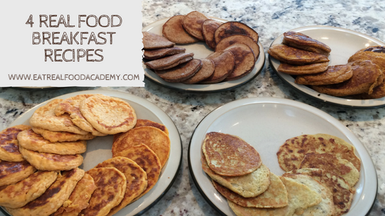 4 Real Food Breakfast Recipes