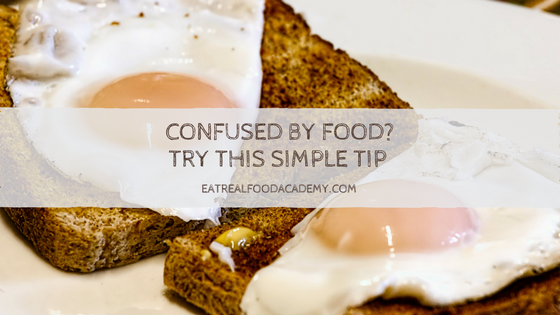Confused by Food? Try This Simple Tip