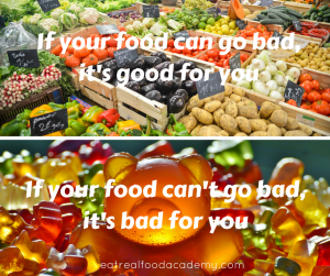 If your food can go bad,it's good for you